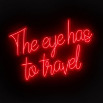 The Eye Has To Travel LED Sign